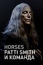 Фильм «Horses: Patti Smith и команда» (2018)